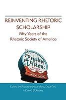 Reinventing Rhetoric Scholarship: Fifty Years of the Rhetoric Society of America