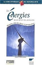 Les énergies renouvelables - Histoire, état des lieux et perspectives de Jean-Christian Lhomme
