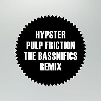 Pulp Friction (The Bassnifics Remix)