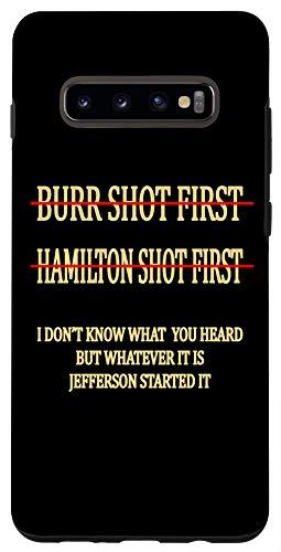 Galaxy S10+ Burr shot first Tshirt Hamilton shot first funny Case