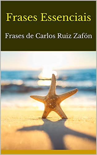 Frases Essenciais: Frases de Carlos Ruiz Zafón