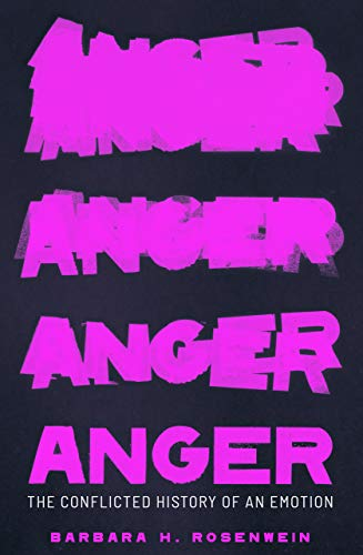 Anger: The Conflicted History of an Emotion (Vices and Virtues) (English Edition)
