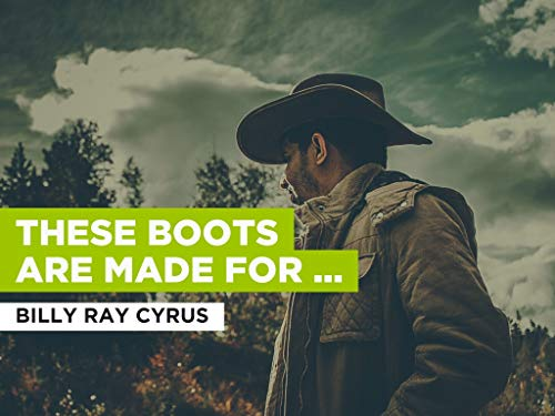 These Boots Are Made For Walkin' im Stil von Billy Ray Cyrus