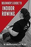 Beginner's Guide to Indoor Rowing