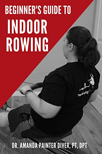 Beginner\'s Guide to Indoor Rowing (English Edition)