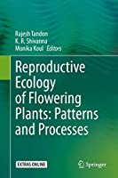 Reproductive Ecology of Flowering Plants: Patterns and Processes