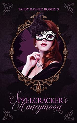 Spellcracker's Honeymoon (Teacup Magic Book 3) by [Tansy Rayner Roberts]