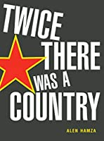 Twice There Was a Country
