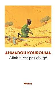 Allah n'est pas obligé par Ahmadou Kourouma