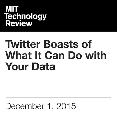 Twitter Boasts of What It Can Do with Your Data cover art