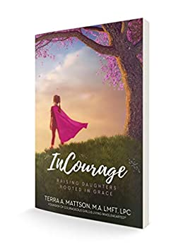 Paperback InCourage: Raising Daughters Rooted In Grace Book