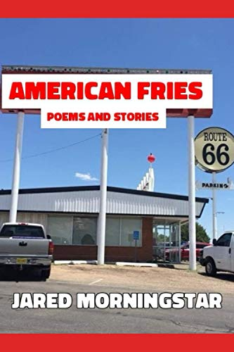 American Fries: Poems and Stories