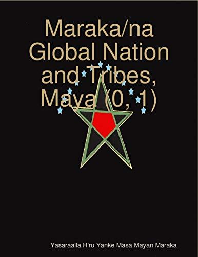 Maraka/na Global Nation and Tribes, Maya (0, 1) (English Edition)