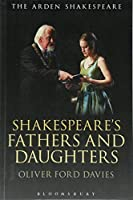 Shakespeare's Fathers and Daughters (Arden Shakespeare)