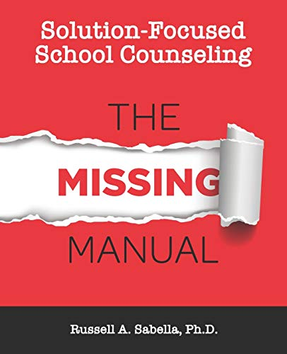 Compare Textbook Prices for Solution-Focused School Counseling: The Missing Manual  ISBN 9798680013052 by Sabella, Dr. Russell Anthony