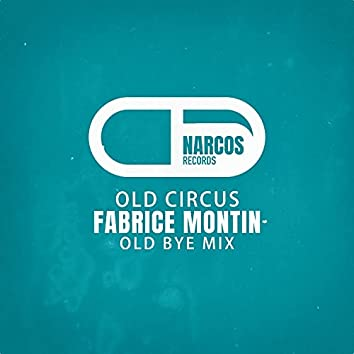 Old Circus (Old Bye Mix)