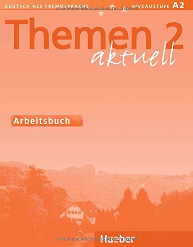 Themen aktuell 2: Deutsch als Fremdsprache / Arbeitsbuch: Lehrwerk für Deutsch als Fremdsprache. Niveaustufe A 2