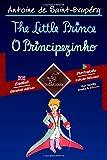 The Little Prince - O Principezinho: Bilingual parallel text - Texto bilíngue em paralelo: English - Portuguese / Inglês - Português (Portuguese Edition)