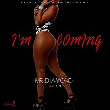I'm Coming (feat. X-Yle)