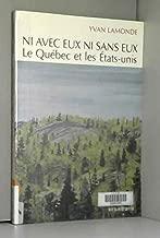 Ni avec eux ni sans eux: Le Québec et les Etats-Unis (Collection