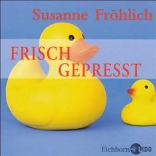 Frisch gepresst                   Autor:                                                                                                                                 Susanne Fröhlich                               Sprecher:                                                                                                                                 Susanne Fröhlich                      Spieldauer: 1 Std. und 13 Min.     150 Bewertungen     Gesamt 3,7