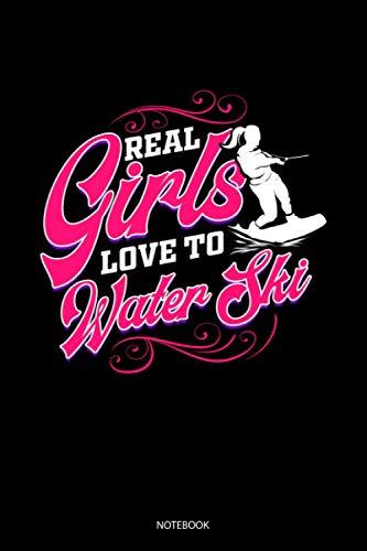 Real Girls Love To Water Ski Notebook: Liniertes Notizbuch A5 - Wassersport Notizheft I Wasserski Wakeboarding Wakeboarder Mädchen Geschenk