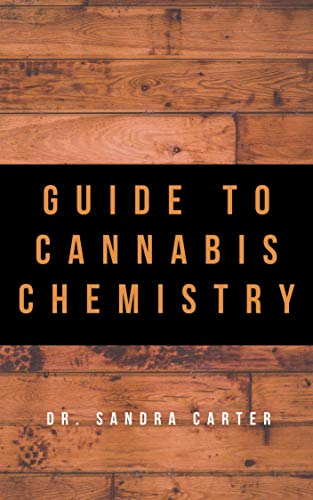 Guide to Cannabis Chemistry: It entails all evrything regarding cannabis including its chemistry (English Edition)