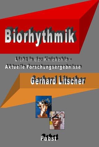 Biorhythmik. Licht in der Kniekehle - Aktuelle Forschungsergebnisse