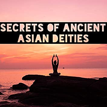 Secrets of Ancient Asian Deities - Discover New Sounds of the Far Orient, Meditate Like Chinese Masters, Spiritual Journey to Japan, Find Your Mantra Like a Tibetan Monk
