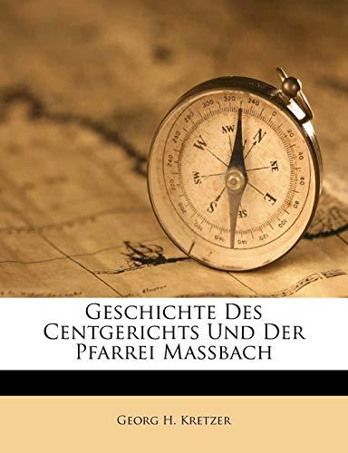 Geschichte Des Centgerichts Und Der Pfarrei Massbach