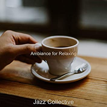 Ambiance for Relaxing