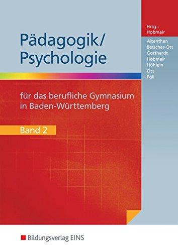 Pädagogik/Psychologie für das Berufliche Gymnasium in Baden-Württemberg: Schülerband 2 (Pädagogik / Psychologie: Ausgabe für das Berufliche Gymnasium in Baden-Württemberg)