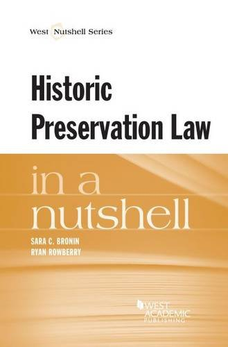 Compare Textbook Prices for Historic Preservation Law in a Nutshell Nutshells 1 Edition ISBN 9780314180445 by Bronin, Sara,Rowberry, Ryan