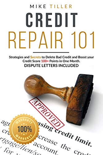 Credit Repair 101: Strategies and Secrets to Delete Bad Credit and Boost your Credit Score 100+ Points in One Month. Dispute Letters Included (English Edition)