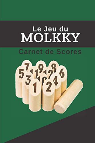 MOLKKY : Carnet de scores: Livre pour noter le score de vos parties de Molkky   Jeu de quilles   Carnet de 300 tableaux de score  Cadeau idéal pour joueur débutant ou confirmé   15 x 23cm, 102 pages.