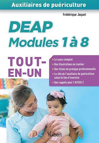 DEAP - Modules 1 à 8 - Auxiliaires de puériculture - Tout-en-un: Cours complet - Fiches de pratique professionnelle - Rôle AP selon la structure - AFGSU (2018)