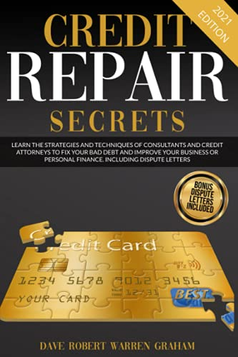 Credit Repair Secrets: Learn the Strategies and Techniques...
