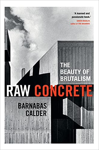 Raw Concrete: The Beauty of Brutalism (English Edition)