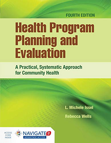 Compare Textbook Prices for Health Program Planning and Evaluation: A Practical, Systematic Approach for Community Health: A Practical, Systematic Approach for Community Health 4 Edition ISBN 9781284112115 by Issel, L. Michele,Wells, Rebecca