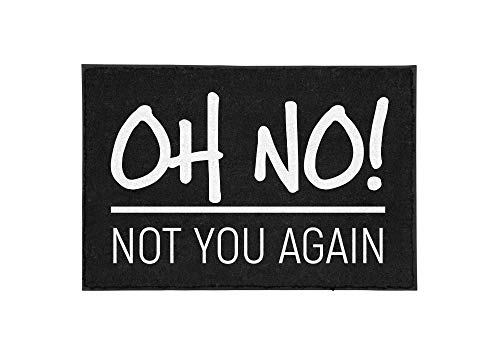 """TassenTicker - Felpudo con texto """"Oh no! Not You Again"""", color negro - divertido - Interior y exterior - lavable - Idea de regalo - decoración."""