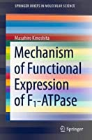 Mechanism of Functional Expression of F1-ATPase (SpringerBriefs in Molecular Science)