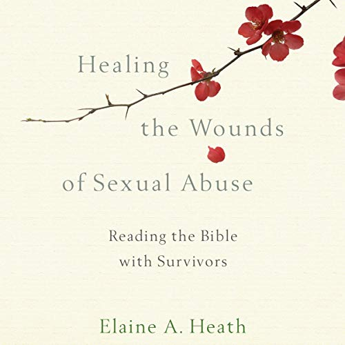 Healing the Wounds of Sexual Abuse cover art