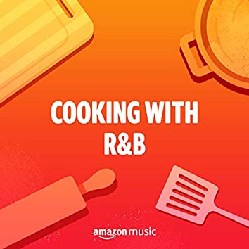 Cooking With R&B