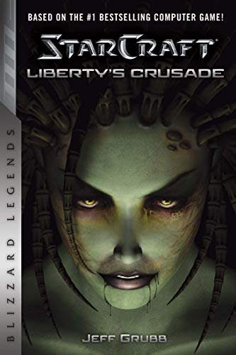 StarCraft: Liberty's Crusade (StarCraft: Blizzard Legends Book 1) (English Edition)