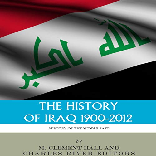 The History of Iraq, 1900-2012 audiobook cover art