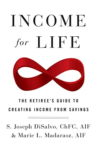 Income for Life: The Retiree's Guide to Creating Income From Savings