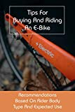 Tips For Buying And Riding An E-Bike: Recommendations Based On Rider Body Type And Expected Use: Brief History Of Electric Bike