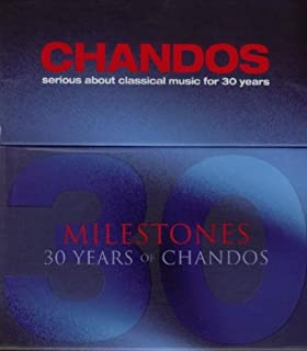 Milestones: 30 Years Of Chandos