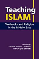 Teaching Islam: Textbooks and Religion in the Middle East