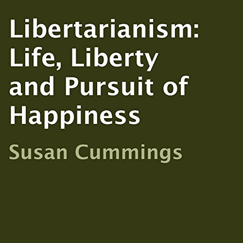 Libertarianism: Life, Liberty and Pursuit of Happiness audiobook cover art
